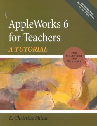 Appleworks 6 for Teachers