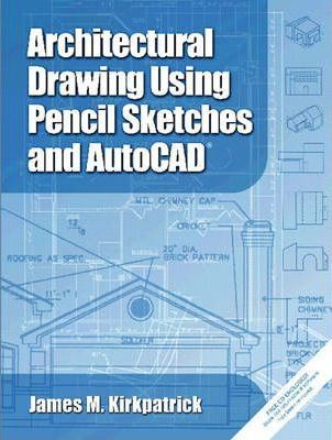 Architectural Drawing with Pencil Sketches and AutoCAD 2002