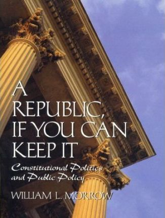 A Republic if You Can Keep It
