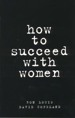 How to Succeed with Women