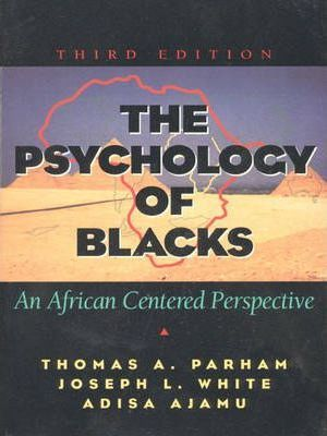 Psychology of Blacks, the:an African Centered Perspective