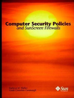 Computer Security Policies and SunScreen Firewalls