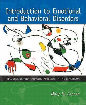 Introduction to Emotional and Behavioral Disorders:Recognizing and Managing Problems in the Classroom