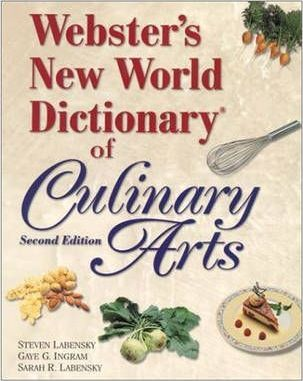 Websters New World Dictionary of Culinary Arts