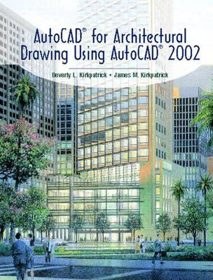 AutoCAD (R) for Architectural Drawing Using AutoCAD (R) 2002