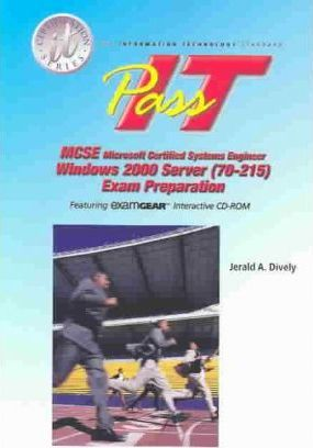Pass it MCSE Windows 2000 Server (70-215) Exam Preparation