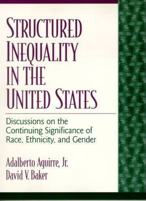 Structured Inequality in the United States