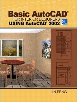 Basic Autocad for Interior Designers Using Autocad 2002