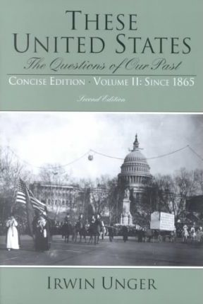 These United States: Since 1865, Concise Edition v. 2