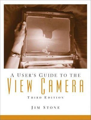 A Users Guide to the View Camera