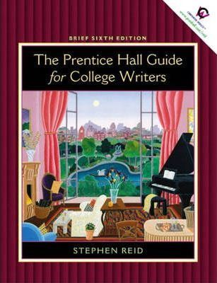 Prentice Hall Guide for College Writers: Brief Edition without Handbook