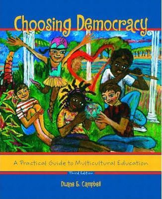 Choosing Democracy:a Practical Guide to Multicultural Education
