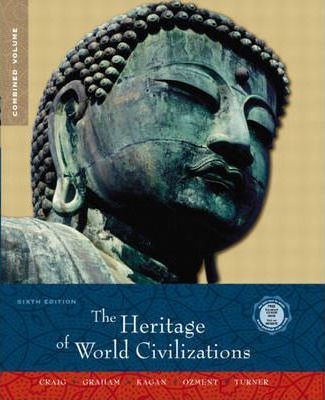 Heritage of World Civilizations: Heritage of World Civilizations, Combined Volume Combined Volume