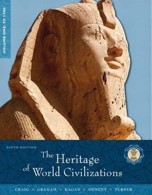 The Heritage of World Civilizations: To 1700 v. 1
