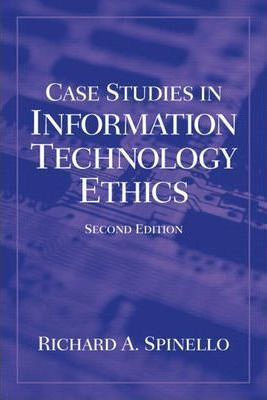 Case Studies in Information Technology Ethics