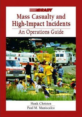 Mass Casualty and High Impact Incidents