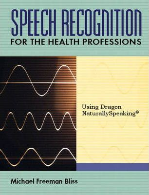Speech Recognition for the Health Professions