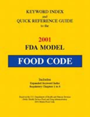Keyword Index and Quick Reference Guide to 2001 Fda Model Food Code