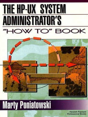 The HP-UX System Administrator's How to Book