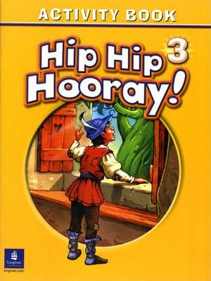 Hip Hip Hooray Student Book (with practice pages), Level 3 Activity Book (without Audio CD)