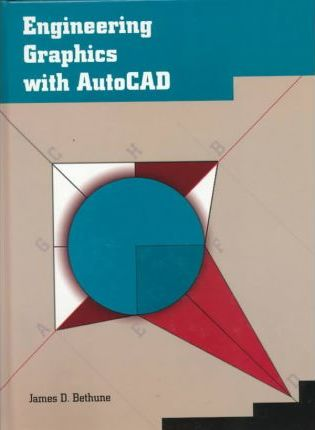 Engineering Graphics with AutoCAD Release 12