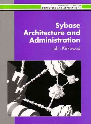Sybase Architecture and Administration