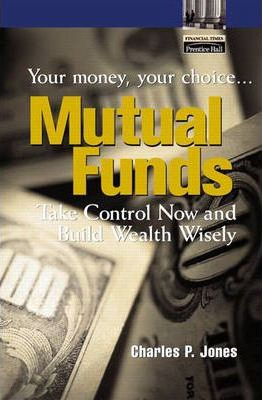 Mutual Funds: Your Money, Your Choice