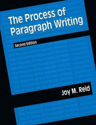 Process of Paragraph Writing, The, Reid Academic Writing
