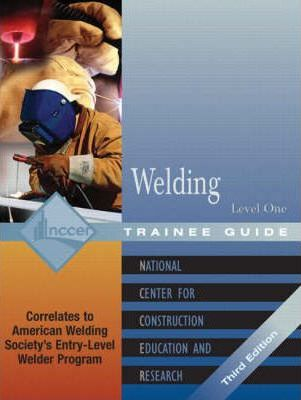 Welding Level 1 Trainee Guide, 2e, Looseleaf