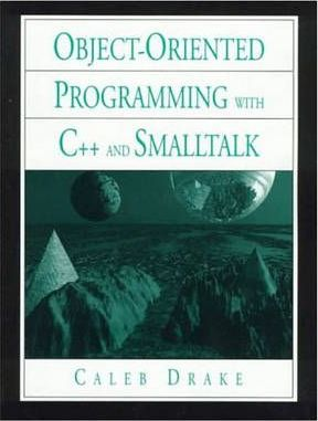 Object-Oriented Programming with C++ and Smalltalk
