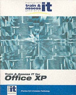Train and Assess it Office XP Value Pack Premium Package
