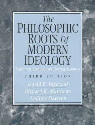 The Philosophic Roots of Modern Ideology