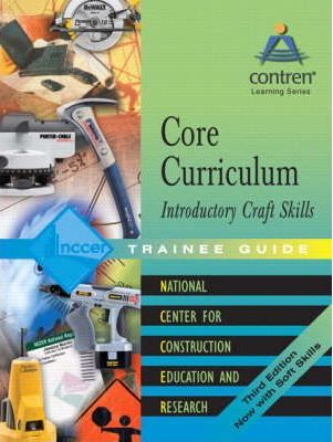 Core Curriculum Introductory Craft Skills Trainee Guide, 2004, Paperback