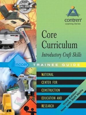 Core Curriculum Introductory Craft Skills Trainee Guide, 2004, Looseleaf