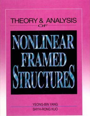 Theory and Analysis of Nonlinear Framed Structures