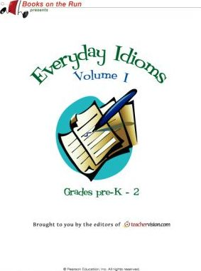 Everyday Idioms, Volume I, Grades Pre-K-2