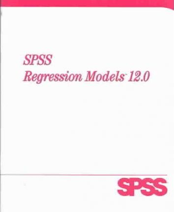 SPSS 12.0 Regression Models