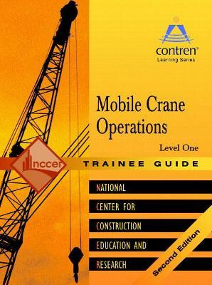Mobile Crane Operations Level 1 Trainee Guide, Paperback