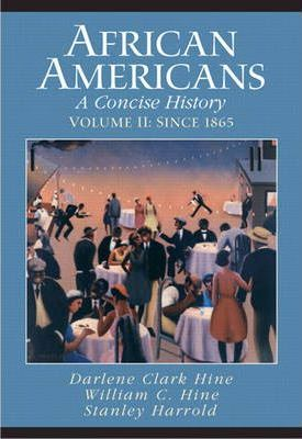 African Americans: African Americans Since 1865 (Chapters 12-23 and Epilogue) v. 2