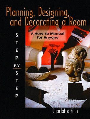 Planning, Designing and Decorating a Room; Step by Step