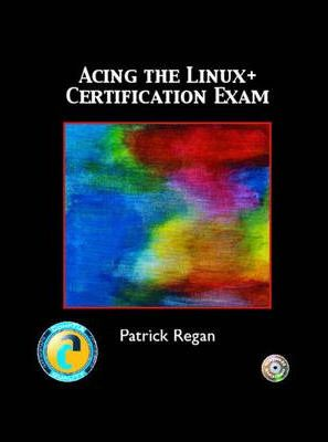 Acing the LINUX+ Certification Exam