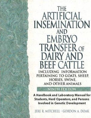 Artificial Insemination & Embryo Transfer of Dairy & Beef Cattle Including Information Pertaining to Goats, Sheep, Horses, Swine and Other Animals