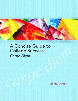 A Concise Guide to College Success