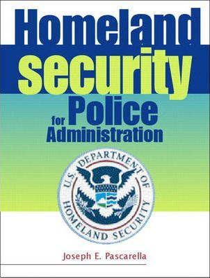 Homeland Security for Police Administration