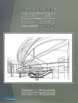 AutoCAD 2004 for Interior Design and Space Planning Using AutoCAD 2004
