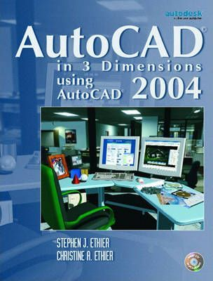 AutoCAD (R) in 3 Dimensions Using AutoCAD 2004