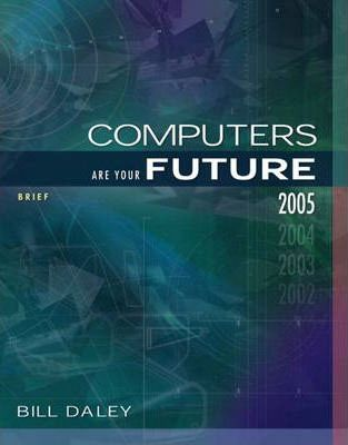 Computers are Your Future 2005: Brief Edition