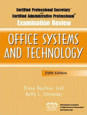 Certified Professional Secretary (CPS) and Certified Administrative Professional (CAP) Examination Review for Office Systems and Technology