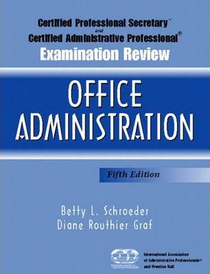 Certified Professional Secretary (CPS) Examination and Certified Administrative Professional (CAP) Examination Review for Office Administration