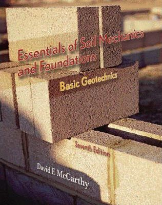 Essentials of soil mechanics and foundations david f mccarthy essentials of soil mechanics and foundations fandeluxe Image collections